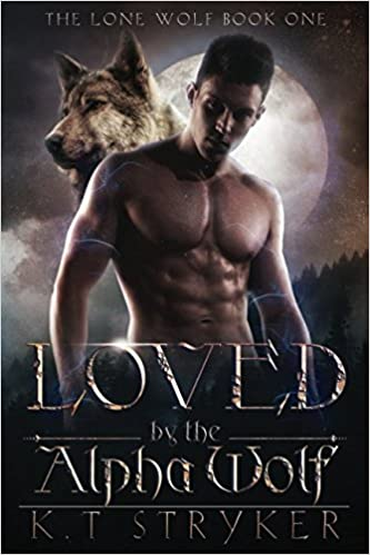Amazon com: Loved by The Alpha Wolf (The Lone Wolf