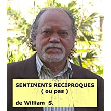 SENTIMENTS RECIPROQUES (ou pas) (French Edition)