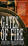 Gates of Fire: An Epic Novel of the Battle of Thermopylae by Steven Pressfield (1999-08-31)
