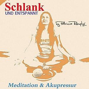 Schlank und entspannt Hörbuch von Patricia Römpke Gesprochen von: Patricia Römpke
