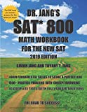 Dr. Jang's SAT 800 Math Workbook For The New SAT 2019 Edition