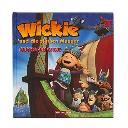 Wickie und die starken Männer Geschichtenbuch: Bd. 3: Gegen den Wind