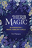 Herb Magic: An Introduction to Magical Herbalism