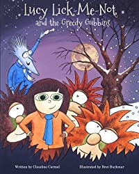 Lucy Lick-Me-Not and the Greedy Gubbins: A Christmas Story (The Fantastic Tales of Lucy Lick-Me-Not) (Volume 2)