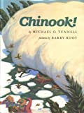 Chinook!, Michael O. Tunnell, 0688108695