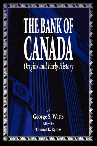 Bank Of Canada La Banque Du Canada  Origines Et Premieres Annees Origins And Early History  Carleton Library Series