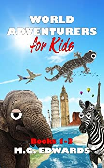World Adventurers for Kids Books 1-3 by [Edwards, M.G.]