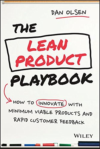 The Lean Product Playbook: How to Innovate with Minimum Viable Products and Rapid Customer Feedback [Dan Olsen] (Tapa Dura)