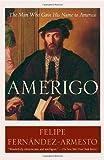 Amerigo, Felipe Fernández-Armesto, 0812972988