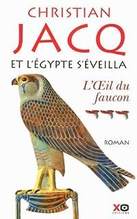 Et l'Egypte s'éveilla : [3] : L'oeil du faucon