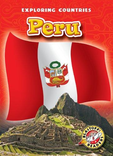 Peru (Blastoff! Readers: Exploring Countries) (Blastoff Readers. Level 5) (Peru Reader)