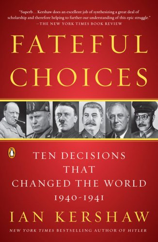 Fateful Choices: Ten Decisions That Changed the World, 1940-1941 PDF
