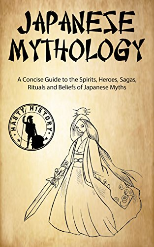 #freebooks – Japanese Mythology: A Concise Guide to the Gods, Heroes, Sagas, Rituals and Beliefs of Japanese Myths by Bernard Hayes