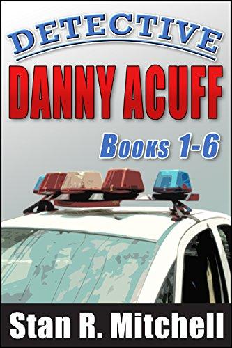 Detective Danny Acuff, Books 1-6