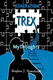 img - for Generation Trex: My Thoughts by Stephen J. Nawotniak (2000-08-01) book / textbook / text book