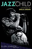 Jazz Child: A Portrait of Sheila Jordan (Studies in Jazz)