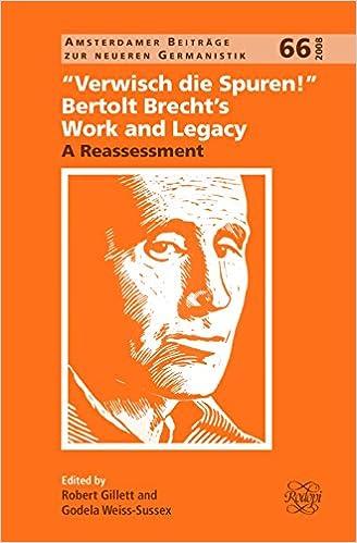 Verwisch Die Spuren!. Bertolt Brecht's Work and Legacy: A Reassessment. (Amsterdamer Beitrage Zur Neueren Germanistik)
