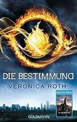 Die Bestimmung by Roth, Veronica (2013) Paperback