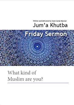 What kind of Muslim are you? (Jum'a Khutba Book 1