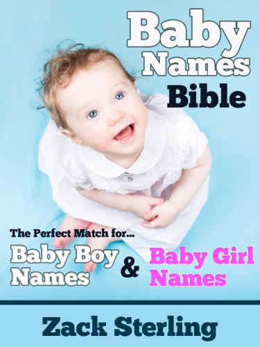 Baby Names Bible - The Perfect Match for Baby Boy Names and Baby