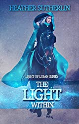The Light Within (Light of Loian Book 3)