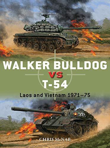 Walker Bulldog vs T-54: Laos and Vietnam 1971?75 (Duel Book 94)