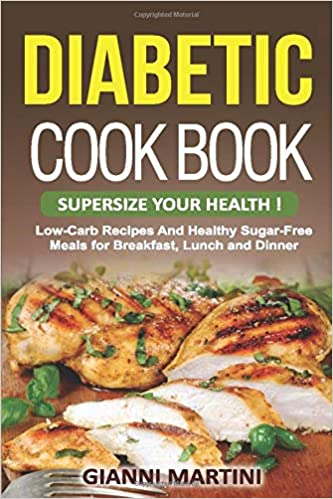 Buy Diabetic Cookbook Supersize Your Health Low Carb Recipes And