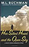Her Silent Heart and the Open Sky (Delta Force Short Stories) (Volume 3)