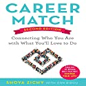 Career Match: Connecting Who You Are with What You'll Love to Do Audiobook by Shoya Zichy, Ann Bidou Narrated by Caroline McLaughlin