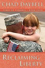 Reclaiming Liberty (Times of Turmoil - Book Four) Paperback