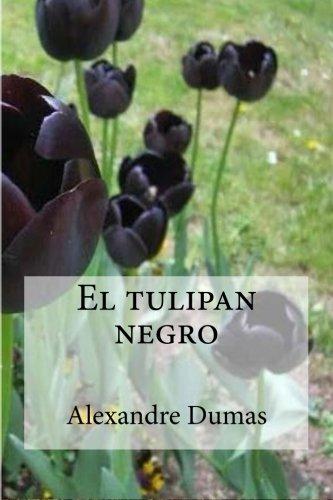 El tulipan negro (Spanish Edition) [Alexandre Dumas] (Tapa Blanda)
