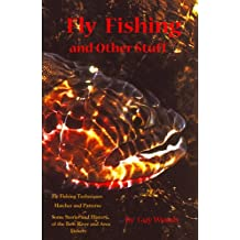 Fly Fishing and Other Stuff