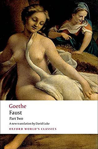 Faust: Part Two (Oxford World's Classics) (Pt. 2) (Faust Oxford World Classics)