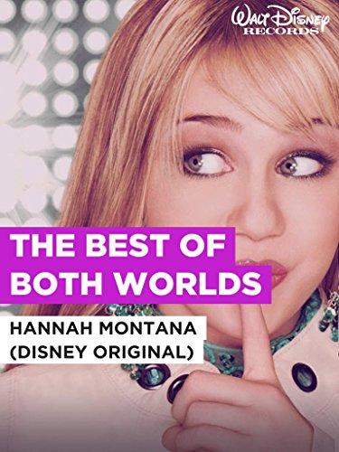 The Best Of Both Worlds (Hannah Montana Best Of Both Worlds Karaoke)