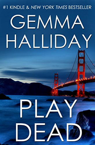 Play Dead: a novel of suspense by [Halliday, Gemma]
