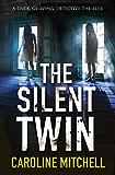 The Silent Twin: A dark, gripping detective thriller (Detective Jennifer Knight Crime Thriller Series Book 3)