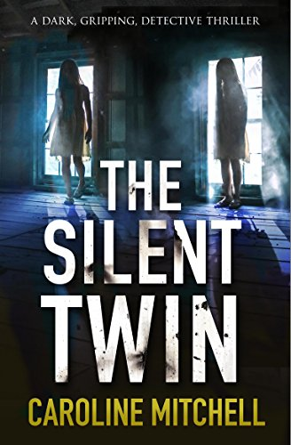 The Silent Twin: A dark, gripping detective thriller (Detective Jennifer Knight Crime Thriller Series Book 3)