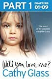 will you love me? the story of my adopted daughter lucy part 1 of 3