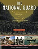 The National Guard: An Illustrated History of America's Citizen Soldiers (Photographic Histories)