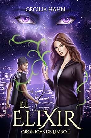 El Elixir: Trilogía Arwendome - Libro I (Crónicas de Limbo