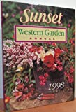 Sunset Western Gardening Annual, 1998, By the Editors of Sunset Books and Sunset Magazine, 0376061081