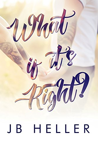 What If It's Right? by J B Heller ebook deal