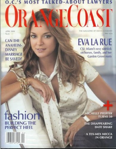 Orange Coast Magazine - April 2008: CSI Miami's Eva La Rue and Much More!
