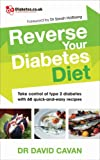 Reverse Your Diabetes Diet: The new eating plan to take control of type 2 diabetes, with 60 quick-and-easy recipes