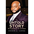 The Untold Story: The Story of Adversity, Pain & Resilience