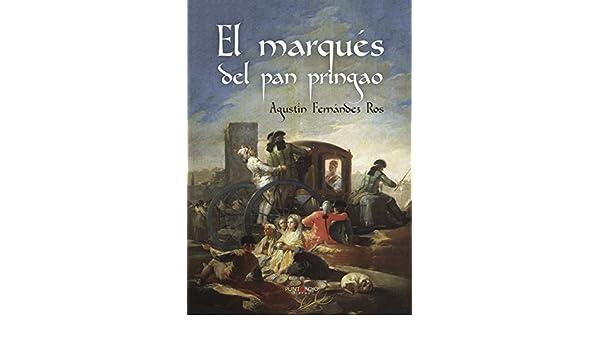 El marqués del pan pringao eBook: Ros, Agustín Fernández: Amazon ...