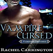 Vampire Cursed: Vampires Destined, Book 1 | Rachel Carrington