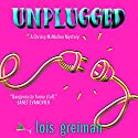 Unplugged Hörbuch von Lois Greiman Gesprochen von: Barbara Benjamin-Creel