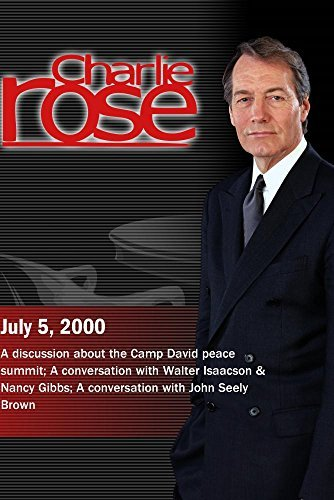 Charlie Rose with Richard Murphy, Mort Zuckerman, Richard Haass & Richard Satloff; Walter Isaacson & Nancy Gibbs; John Seely Brown (July 5, 2000)