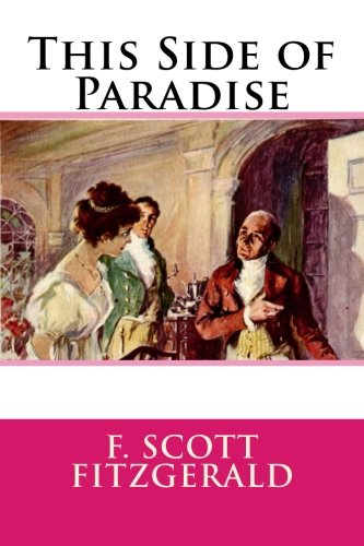 an overview of the character actions in the novel this side of paradise by f scott fitzgerald This side of paradise [f scott fitzgerald f scott fitzgerald's romantic and witty first novel, was written when the author was only twenty-three years old just like amory's character development.